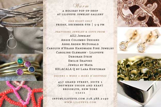 Warm: A Jewelry Pop Up Shop at Liloveve Gallery - December 6th - One Night Only! Williamsburg Brooklyn